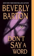 Don't Say a Word ebook by Beverly Barton