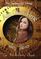 Arc Over Time ebook by Jen Silver