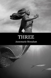 Three ebook by Annemarie Monahan