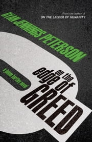 On the Edge of Greed (A Jolene Hartley Novel) ebook by Ryan Jennings Peterson