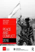 Peace and Conflict 2016 ebook by David Backer, Ravinder Bhavnani, Paul Huth