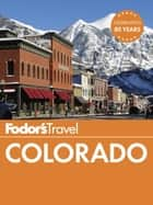 Fodor's Colorado ebook by Fodor's Travel Guides