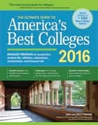 The Ultimate Guide to America's Best Colleges 2016 ebook by Gen Tanabe,Kelly Tanabe