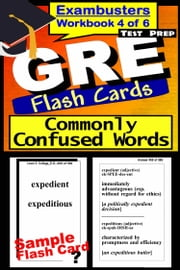 GRE Test Prep Commonly Confused Words Review--Exambusters Flash Cards--Workbook 4 of 6 - GRE Exam Study Guide ebook by Kobo.Web.Store.Products.Fields.ContributorFieldViewModel
