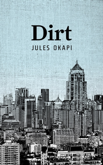 Dirt ebook by Jules Okapi