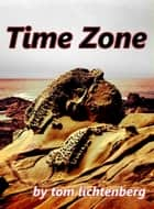 Time Zone ebook by Tom Lichtenberg