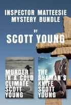 Inspector Matteesie Mystery Bundle - Murder in a Cold Climate and The Shaman's Knife ebook by Scott Young