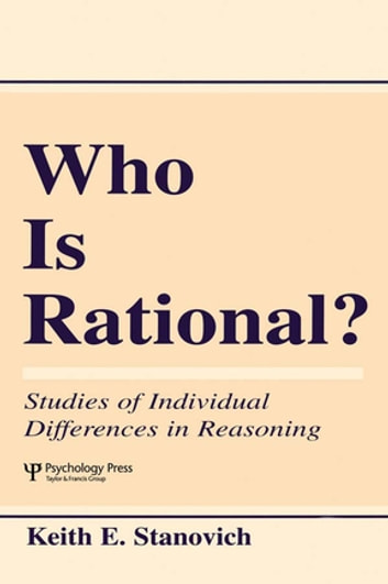 Who Is Rational? - Studies of individual Differences in Reasoning ebook by Keith E. Stanovich
