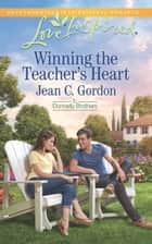Winning the Teacher's Heart (Mills & Boon Love Inspired) (The Donnelly Brothers, Book 1) ebook by Jean C. Gordon