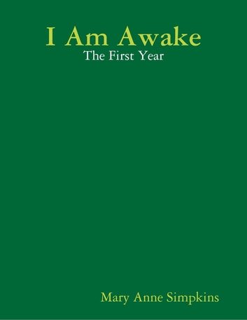 I Am Awake: The First Year ebook by Mary Anne Simpkins