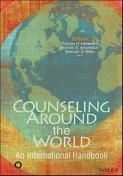 Counseling Around the World - An International Handbook ebook by Thomas H. Hohenshil,Norman E. Amundson,Spencer G. Niles