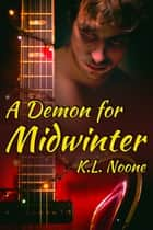 A Demon for Midwinter ebook by K.L. Noone