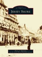 Jersey Shore ebook by Welshans, Wayne O.,Jersey Shore Historical Society