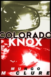 Colorado Knox ebook by Mungo McClure