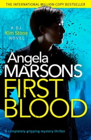 First Blood - A completely gripping mystery thriller ebook by Angela Marsons
