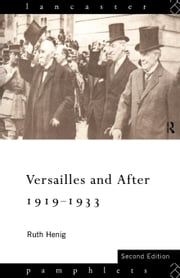 Versailles and After, 1919-1933 ebook by Henig, Ruth