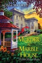 Murder at Marble House ebook by Alyssa Maxwell