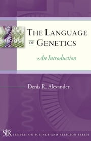 The Language of Genetics: An Introduction ebook by Alexander, Denis R.
