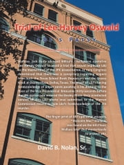 Trial of Lee Harvey Oswald - LBJ's Patsy ebook by David B. Nolan, Sr.