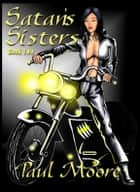 Satan's Sisters, Vol 2, Lesbian BDSM ebook by Paul Moore