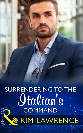 Surrendering To The Italian's Command (Mills & Boon Modern) 電子書 by Kim Lawrence