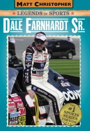 Dale Earnhardt Sr. - Matt Christopher Legends in Sports ebook by Matt Christopher,Glenn Stout