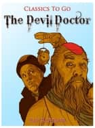 The Devil Doctor ebook by Sax Rohmer