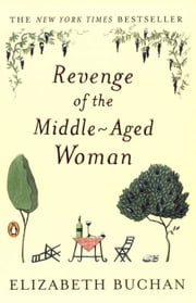 Revenge of the Middle-Aged Woman - A Novel ebook by Elizabeth Buchan