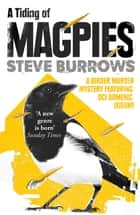 A Tiding of Magpies - Birder Murder Mystery 5 ebook by Steve Burrows