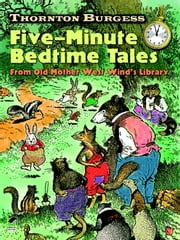 Thornton Burgess Five-Minute Bedtime Tales - From Old Mother West Wind's Library ebook by Thornton W. Burgess,Harrison Cady