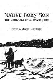 Native Born Son - The Journals of J. David Ford ebook by Marnie Hare Bickle