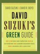 David Suzuki's Green Guide ebook by David Boyd, David Suzuki