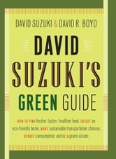 David Suzuki's Green Guide ebook by David Boyd,David Suzuki