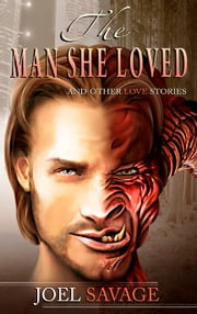 The Man She Loved - And Other Love Stories ebook by Joel Savage