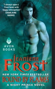 Bound by Flames - A Night Prince Novel ebook by Jeaniene Frost