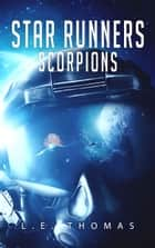 Star Runners: Scorpions ebook by L.E. Thomas