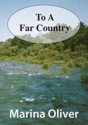 To A Far Country ebook by Marina Oliver