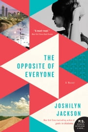 The Opposite of Everyone - A Novel ebook by Joshilyn Jackson