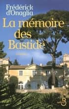 La Mémoire des Bastide ebook by