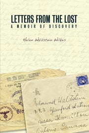 Letters from the Lost: A Memoir of Discovery ebook by Helen Waldstein Wilkes