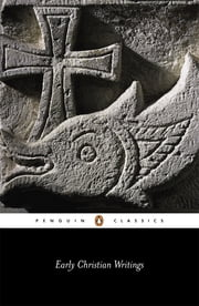Early Christian Writings - The Apostolic Fathers ebook by Andrew Louth,Maxwell Staniforth