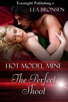 The Perfect Shoot ebook by Lea Bronsen
