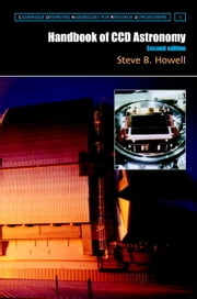 Handbook of CCD Astronomy ebook by Steve B. Howell