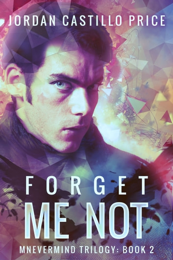 Forget Me Not (Mnevermind Trilogy Book 2) ebook by Jordan Castillo Price