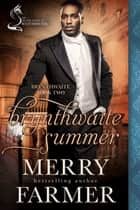Brynthwaite Summer: A Silver Foxes of Westminster Novella ebook by Merry Farmer
