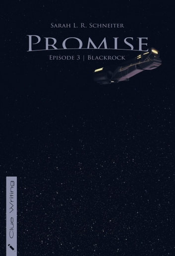 Promise - Episode 3: Blackrock eBook by Sarah L. R. Schneiter