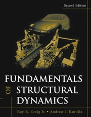 Fundamentals of Structural Dynamics ebook by Roy R. Craig,Andrew J. Kurdila
