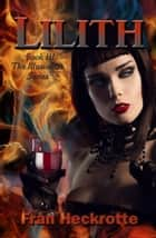 Lilith ebook by Fran Heckrotte