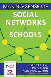 Making Sense of Social Networks in Schools ebook by Terrence E. Deal,Dr. Ted Purinton,Daria Cook Waetjen