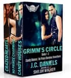 Grimm's Circle Box Set, Vol. 1 - Candy Houses, No Prince Charming, Crazed Hearts ebook by